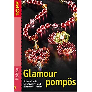 Glamour pompös: Schmuck mit Swarovski- und Glaswachsperlen