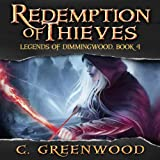 Redemption of Thieves: Legends of Dimmingwood, Volume 4 (Unabridged)