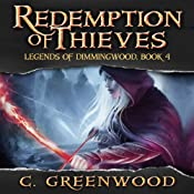 Redemption of Thieves: Legends of Dimmingwood, Volume 4 | C. Greenwood