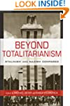 Beyond Totalitarianism: Stalinism and...