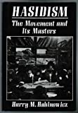 img - for Hasidism: The Movement and Its Masters 1st ~1st P edition by Rabinowicz, Harry W. (1988) Hardcover book / textbook / text book