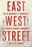 img - for East West Street: On the Origins of