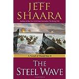 The Steel Wave: A Novel of World War II ~ Jeff Shaara