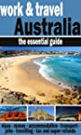 Work & Travel Australia: The Essentia...