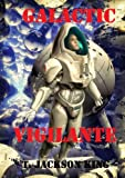 img - for Galactic Vigilante (Vigilante Series Book 3) book / textbook / text book