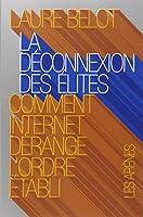 LA DECONNEXION DES ELITES