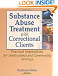 Substance Abuse Treatment with Correc...