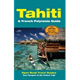 Tahiti & French Polynesia Guide (Open Road's Tahiti & French Polynesia Guide)