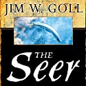 The Seer: The Prophetic Power of Visiions, Dreams, and Open Heavens Audiobook by Jim Goll Narrated by Lee Alan