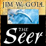 The Seer: The Prophetic Power of Visiions, Dreams, and Open Heavens   Jim Goll