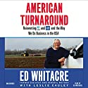 American Turnaround: Reinventing AT&T and GM and the Way We Do Business in the USA (       UNABRIDGED) by Edward Whitacre, Leslie Cauley Narrated by Edward Whitacre