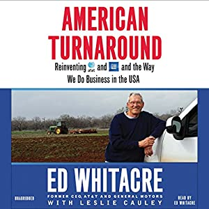 American Turnaround: Reinventing AT&T and GM and the Way We Do Business in the USA | [Edward Whitacre, Leslie Cauley]