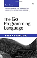 The Go Programming Language Phrasebook Front Cover