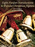 img - for Eight Fanfare Introductions to Popular Christmas Hymns book / textbook / text book