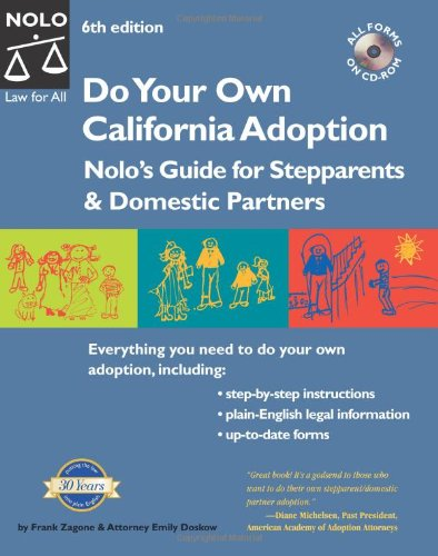 Do Your Own California Adoption: Nolo's Guide for Stepparents and Domestic Partners