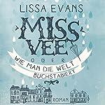 Miss Vee oder wie man die Welt buchstabiert | Lissa Evans