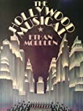 The Hollywood Musical (0312388381) by Mordden, Ethan