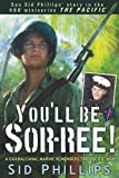 You'll Be Sor-ree!: A Guadalcanal Marine Remembers The Pacific War (Military History)
