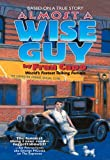 img - for Almost a Wise Guy: Based on a True Story book / textbook / text book
