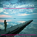 Meditation Exercises: Guided Relaxation and Music | John Mac
