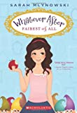 Whatever After #1: Fairest of All (0545485711) by Mlynowski, Sarah