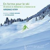En forme pour le ski: 20 exercices de préparation à la pratique du ski | Virginie Vitry