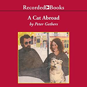 A Cat Abroad: The Further Adventures of Norton, the Cat Who Went to Paris, and His Human | [Peter Gethers]