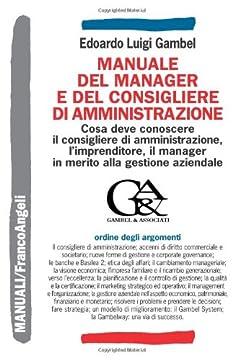 Cover Manuale del manager e del consigliere di amministrazione. Che cosa deve conoscere il consigliere di amministrazione, l'imprenditore, il manager...