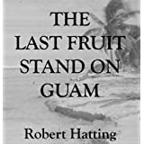 The Last Fruit Stand on Guam