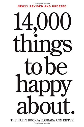 14,000 Things To Be Happy About.: Newly Revised And Updated