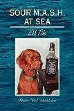 img - for SOUR M.A.S.H. AT SEA: Ebb Tide by Walter ''Bud'' Stuhldreher (2008-03-19) book / textbook / text book