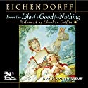 From the Life of a Good-for-Nothing Audiobook by Joseph von Eichendorff Narrated by Charlton Griffin
