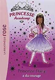 Princesse Academy, Tome 3 : Princesse Daisy a du courage