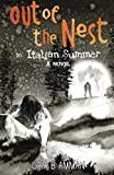 Out of the nest, An Italian Summer (The Italian Saga) (Volume 2) by Gaia B. Amman (2016-01-30)
