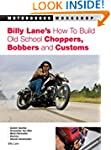 Billy Lane's How to Build Old School...