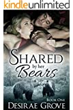 Shared by her Bears, Book One (Evergreen Heights Clan Series)