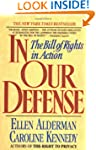 In Our Defense: The Bill of Rights in...
