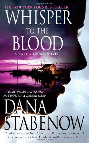 Whisper to the Blood: A Novel (Kate Shugak Mysteries)