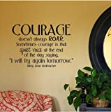 """Courage Doesn't Always Roar. Sometimes Courage Is That Quiet Voice At The End Of The Day Saying """"I Will Try Again Tomorrow."""" wall saying vinyl lettering art decal quote sticker home decal (Black, 12.5x18)"""