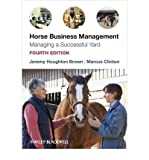 img - for [(Horse Business Management: Managing a Successful Yard )] [Author: Jeremy Houghton Brown] [Jun-2010] book / textbook / text book