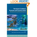 The Eastern Caribbean Economic and Currency Union: Macroeconomics and Financial Systems