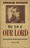 The Life of Our Lord: Written Especially for his Children (Illustrated)
