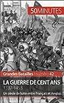 La guerre de Cent Ans. 1337-1453: Un...