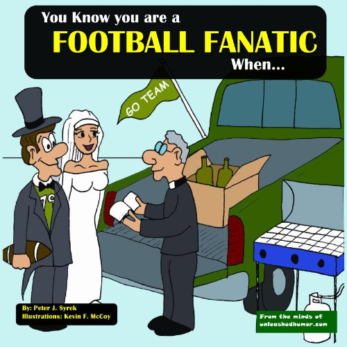 """You Know you are a Football Fanatic When... (The Unleashed """"You Know""""Series)"""