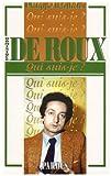 """echange, troc Philippe Barthelet - """"Qui suis-je?"""" Dominique de Roux"""