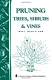 Pruning Trees, Shrubs & Vines: Storeys Country Wisdom Bulletin A-54 (Storey Country Wisdom Bulletin)