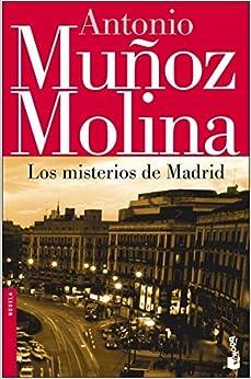 Los misterios de Madrid (Spanish Edition): Antonio Munoz Molina