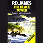The Black Tower (       UNABRIDGED) by P.D. James Narrated by Michael Jayston