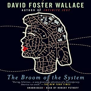 The Broom of the System: A Novel | [David Foster Wallace]