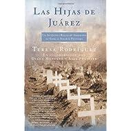 Las Hijas de Juarez: Un Autentico Relato de Asesinatos en Serie al Sur de la Frontera